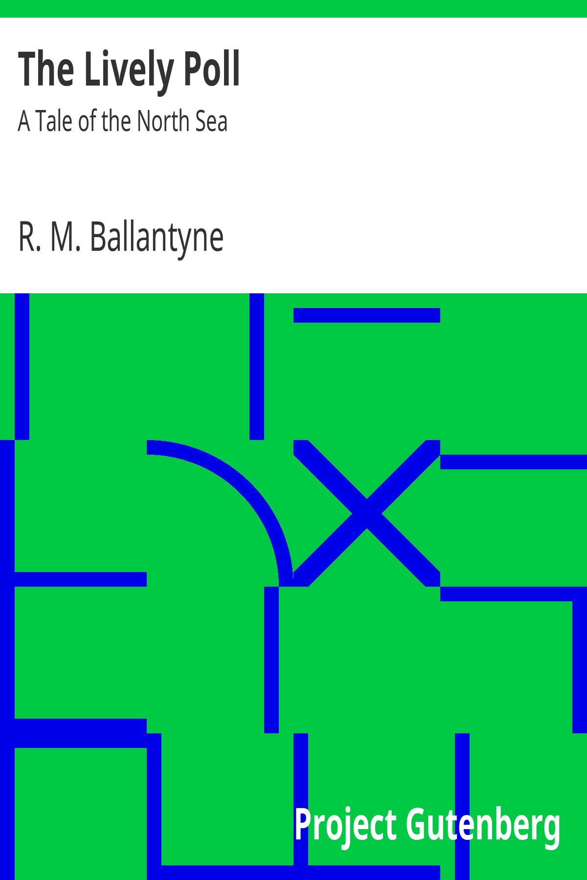 R. M. Ballantyne The Lively Poll: A Tale of the North Sea