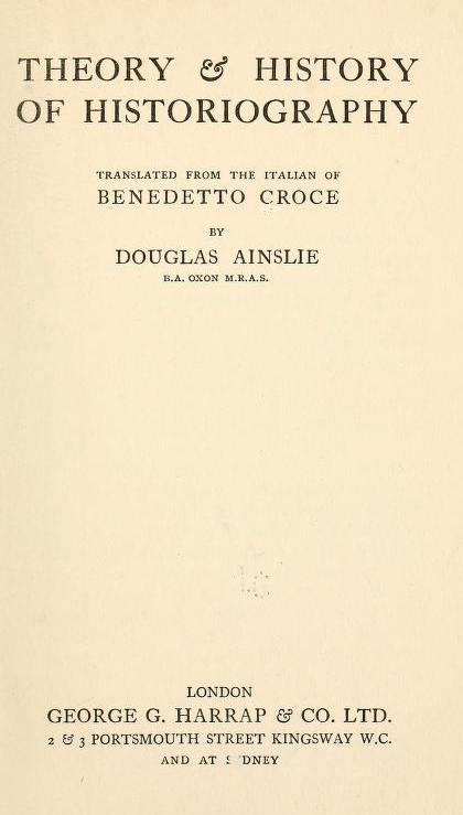 Benedetto Croce Theory & History of Historiography