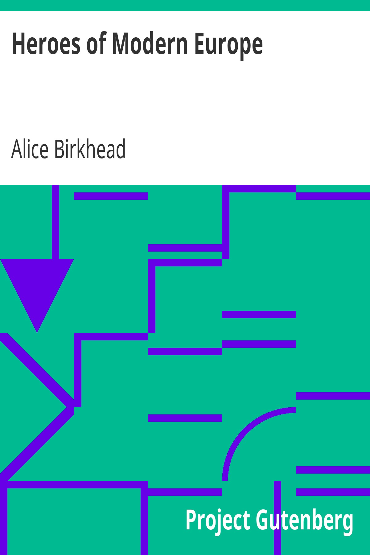 Alice Birkhead Heroes of Modern Europe
