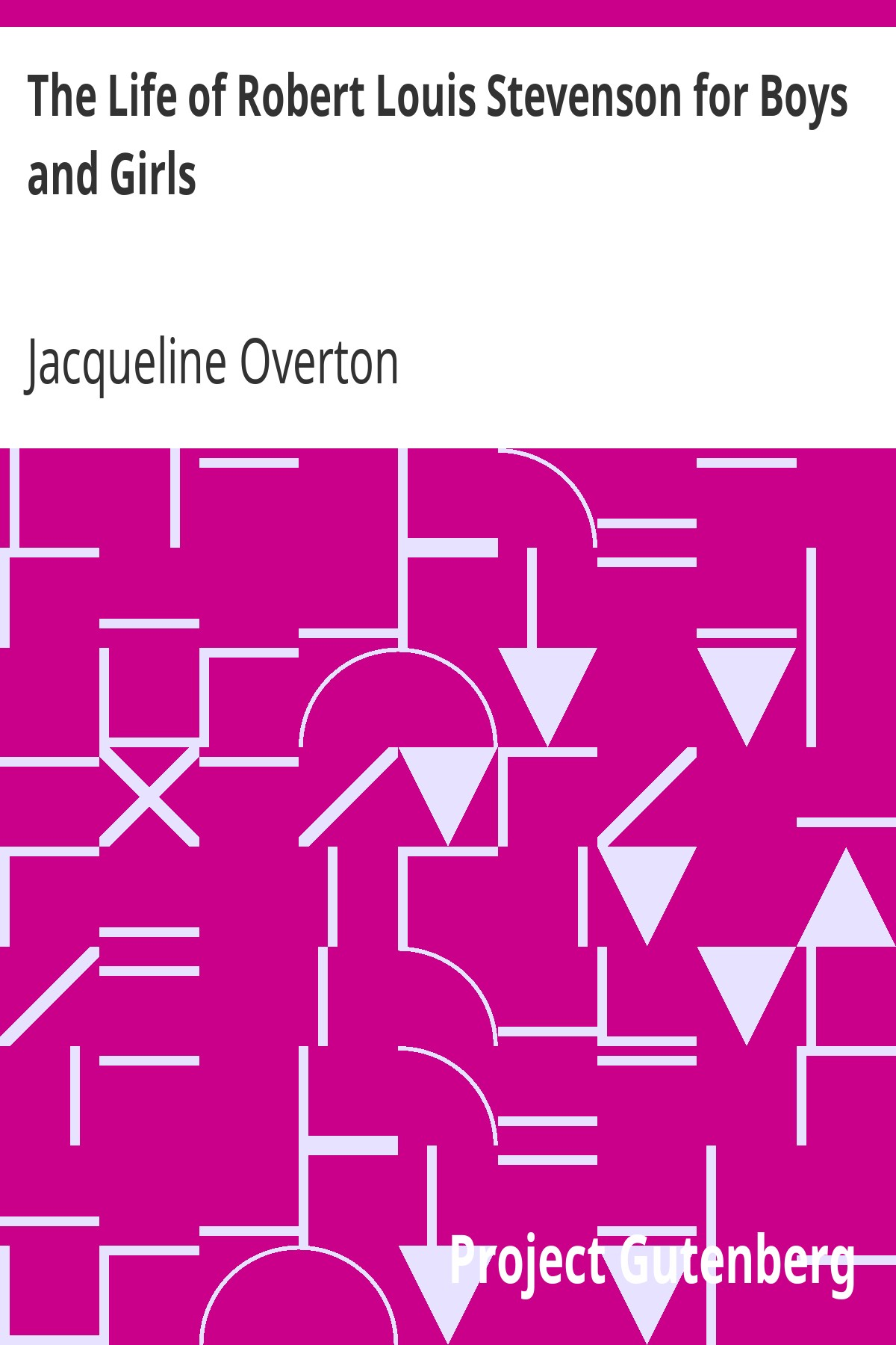 Jacqueline Overton The Life of Robert Louis Stevenson for Boys and Girls