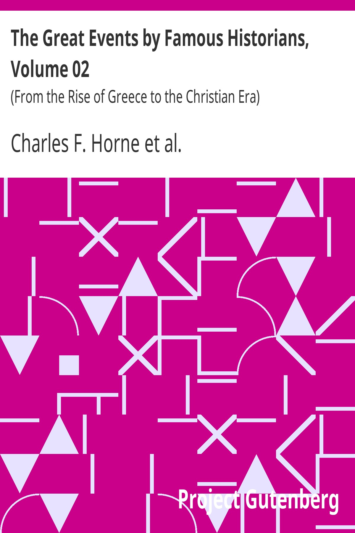 Anonymous The Great Events by Famous Historians, Volume 02 (From the Rise of Greece to the Christian Era)