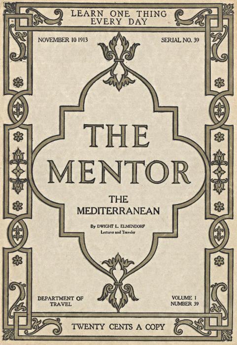 Dwight Lathrop Elmendorf The Mentor: The Mediterranean, Vol. 1, Num. 39, Serial No. 39, November 10, 1913