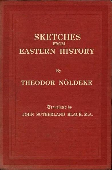 Theodor Nöldeke Sketches from Eastern History