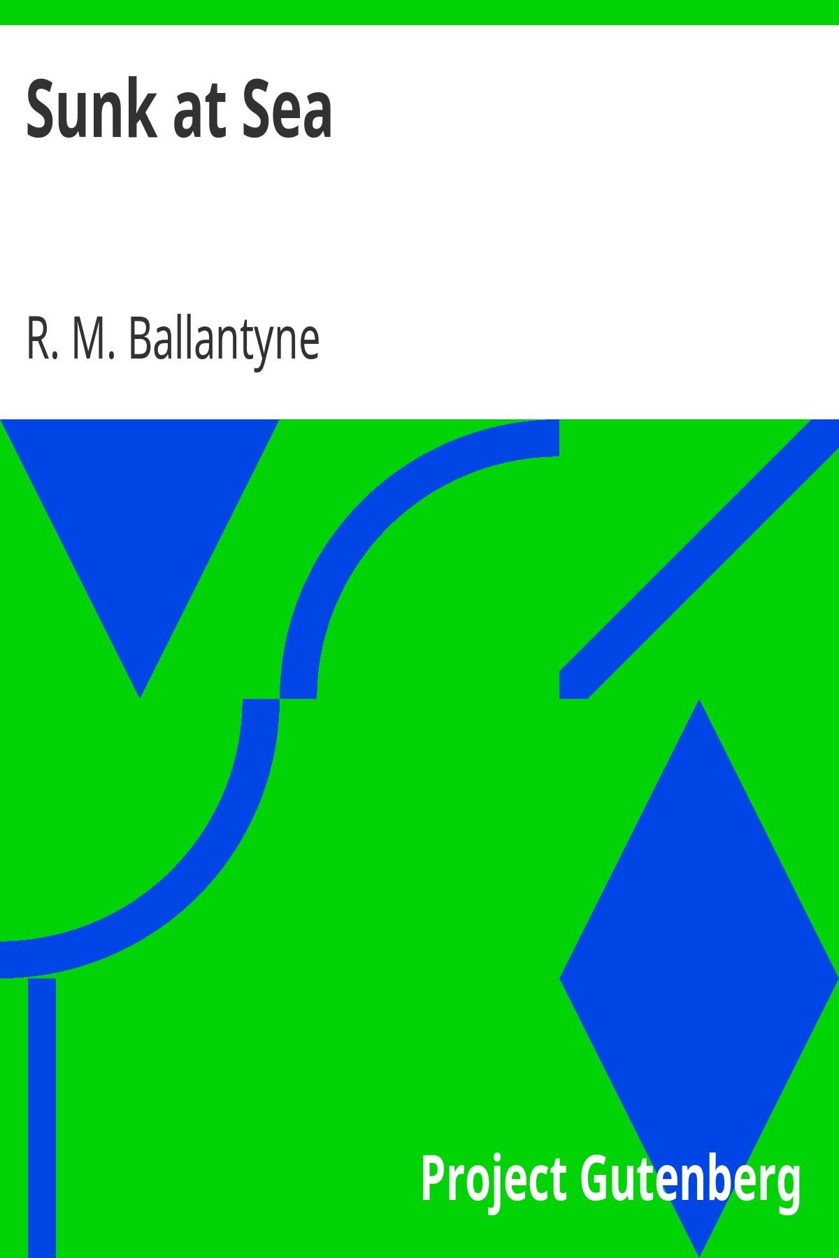 R. M. Ballantyne Sunk at Sea