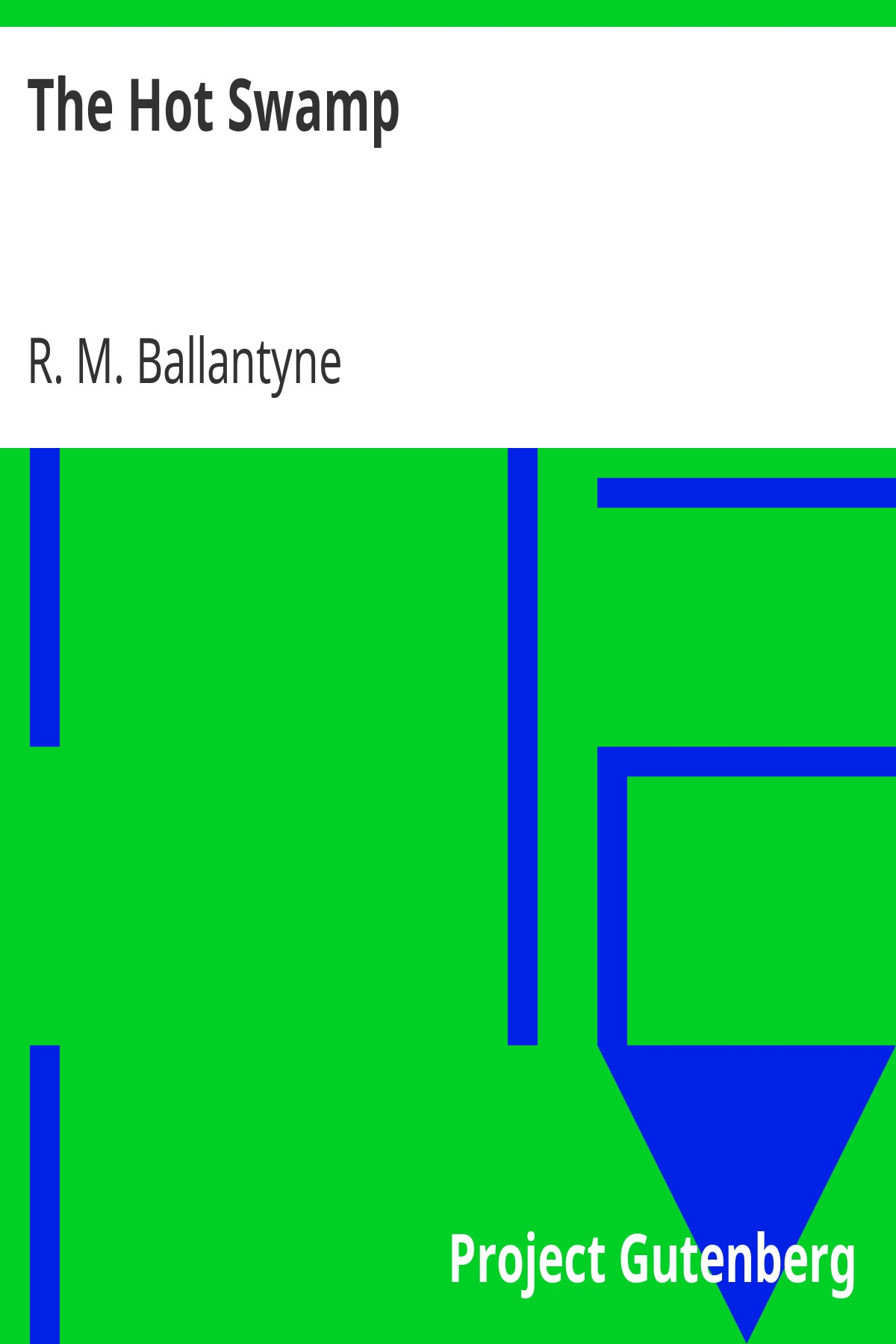 R. M. Ballantyne The Hot Swamp