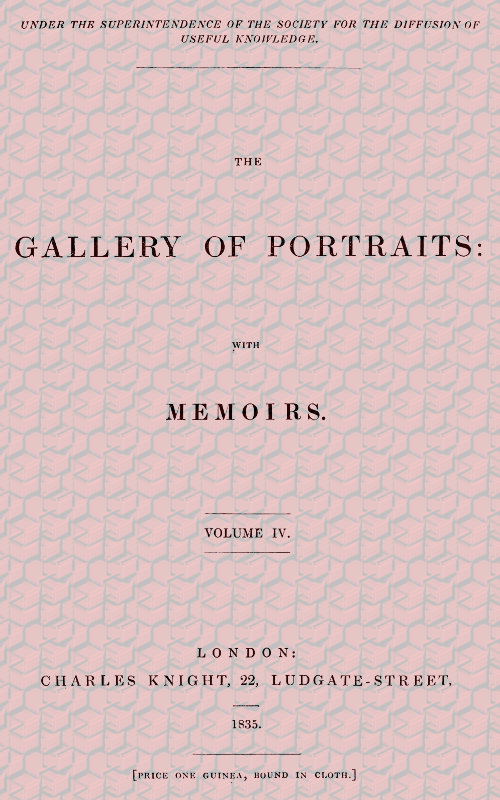 Arthur Thomas Malkin The Gallery of Portraits: with Memoirs. Volume 4 (of 7)