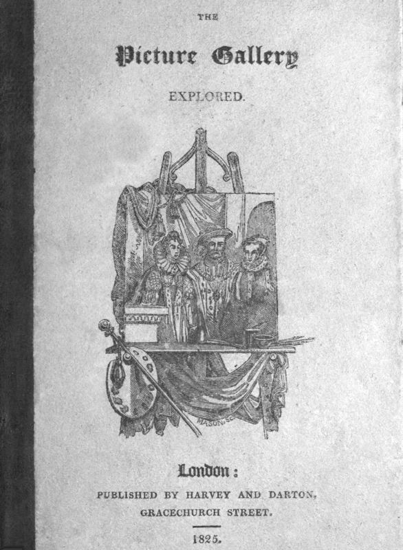 Anonymous The Picture Gallery Explored Or, an account of various ancient customs and manners: interspersed with anecdotes and biographical sketches of eminent persons