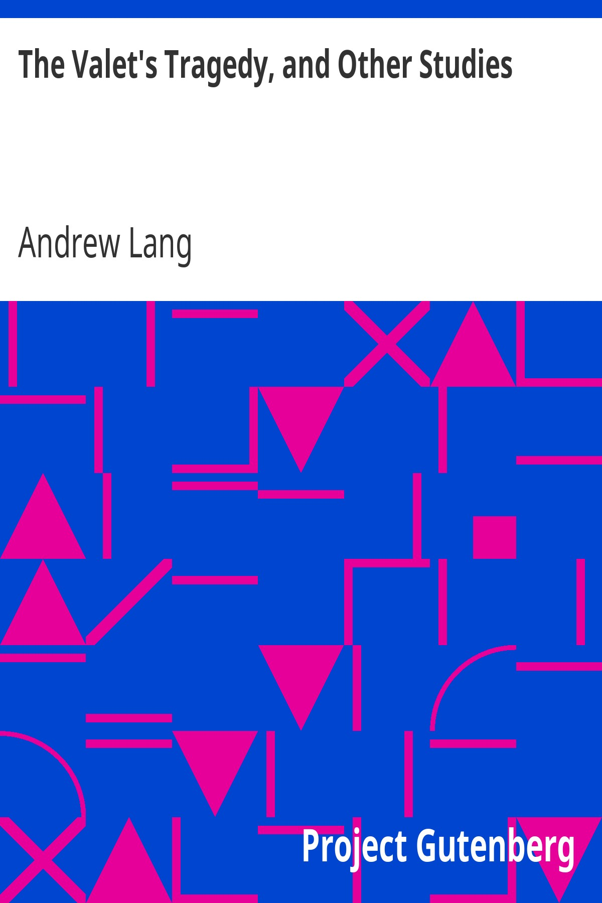 Andrew Lang The Valet's Tragedy, and Other Studies