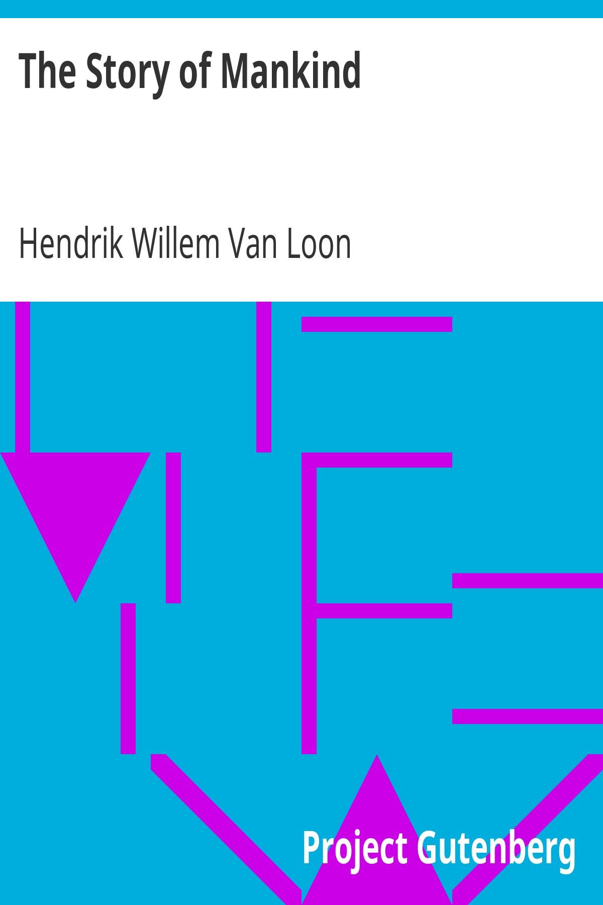Hendrik Willem Van Loon The Story of Mankind