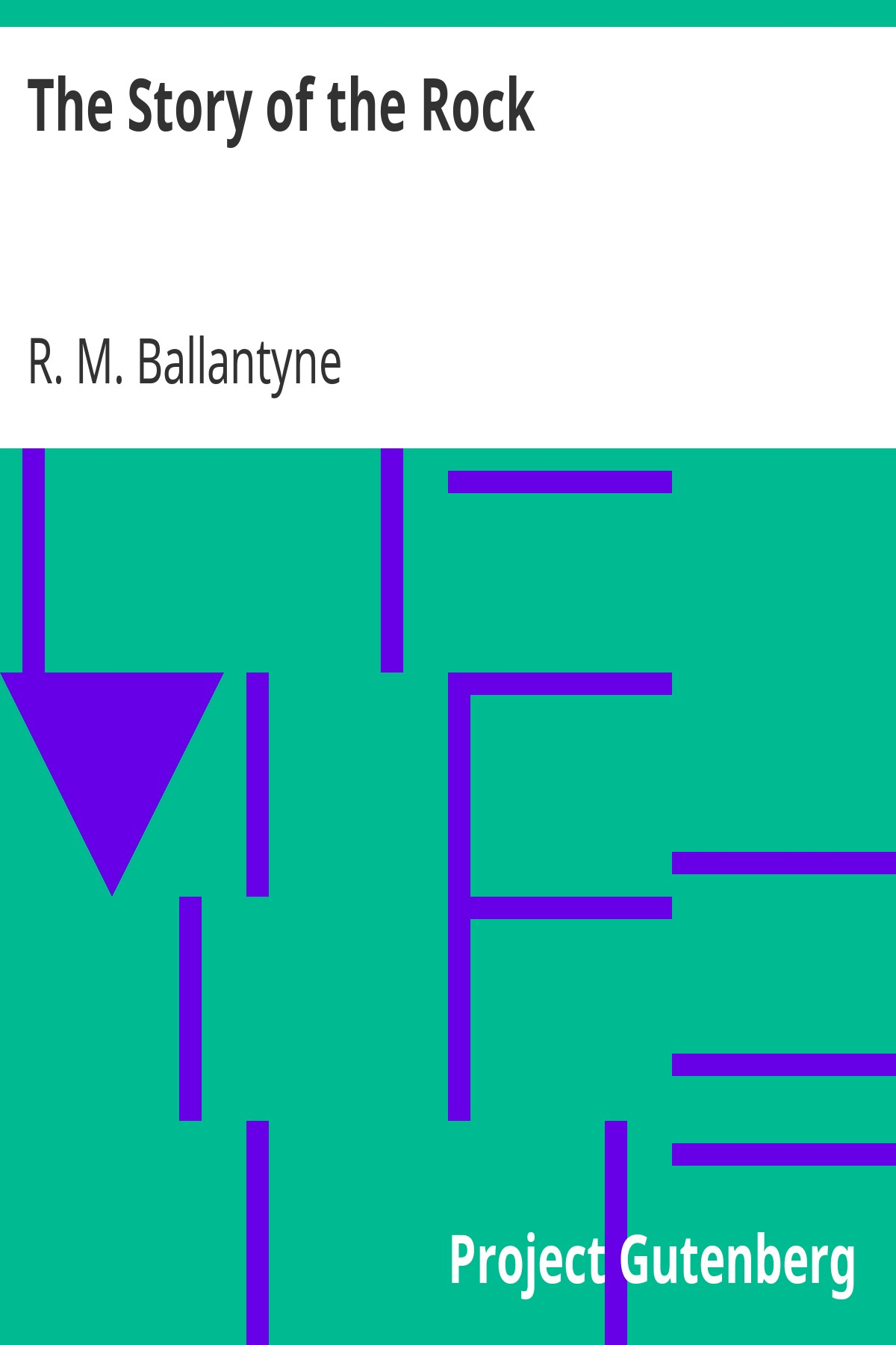 R. M. Ballantyne The Story of the Rock