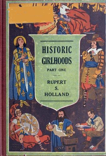 Rupert Sargent Holland Historic Girlhoods, Part One