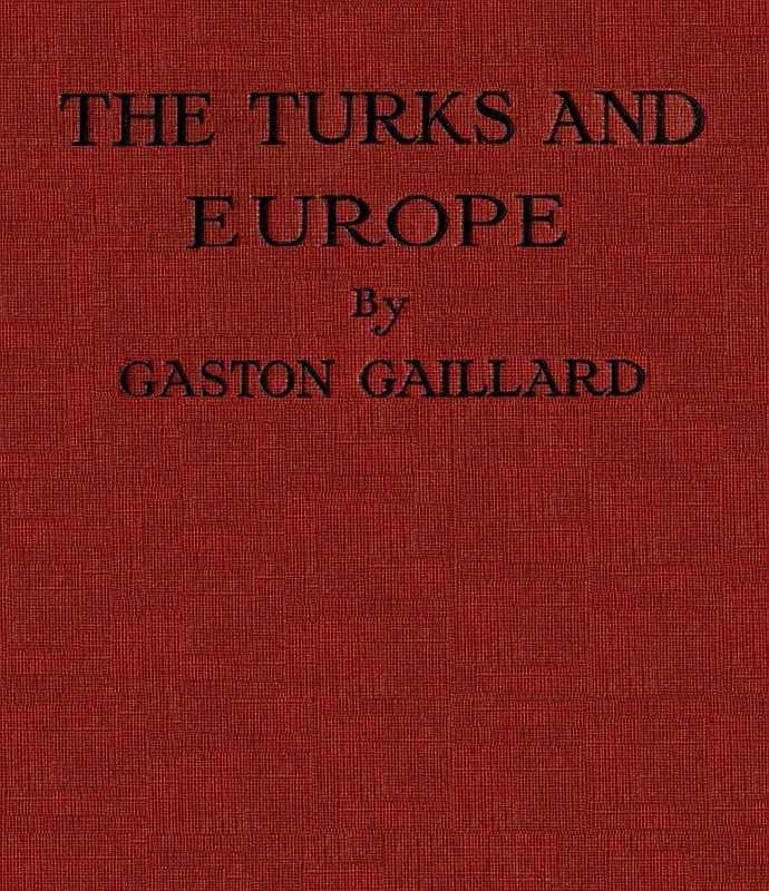 Gaston Gaillard The Turks and Europe