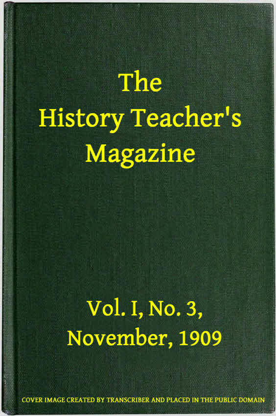 Various The History Teacher's Magazine, Vol. I, No. 3, November, 1909