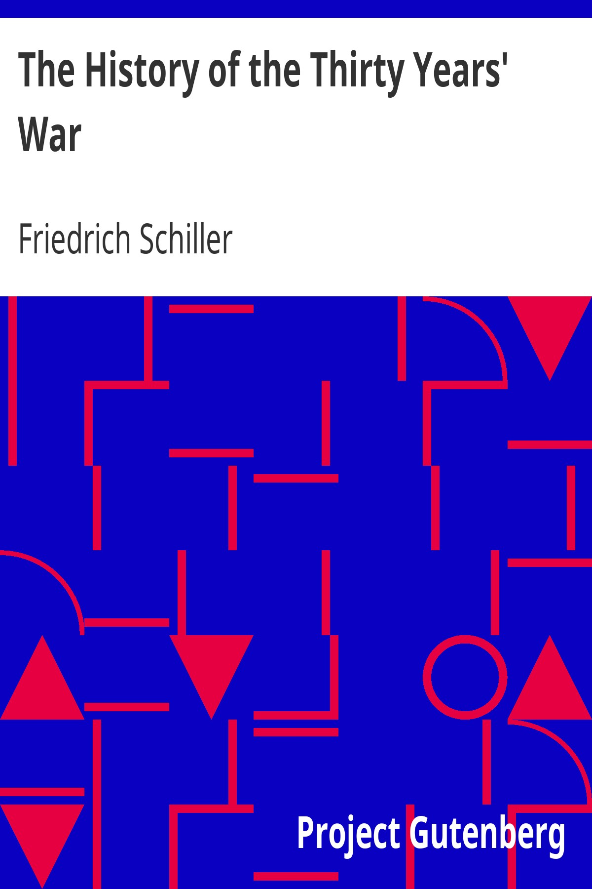 Friedrich Schiller The History of the Thirty Years' War