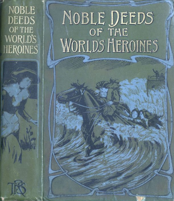 Henry Charles Moore Noble Deeds of the World's Heroines