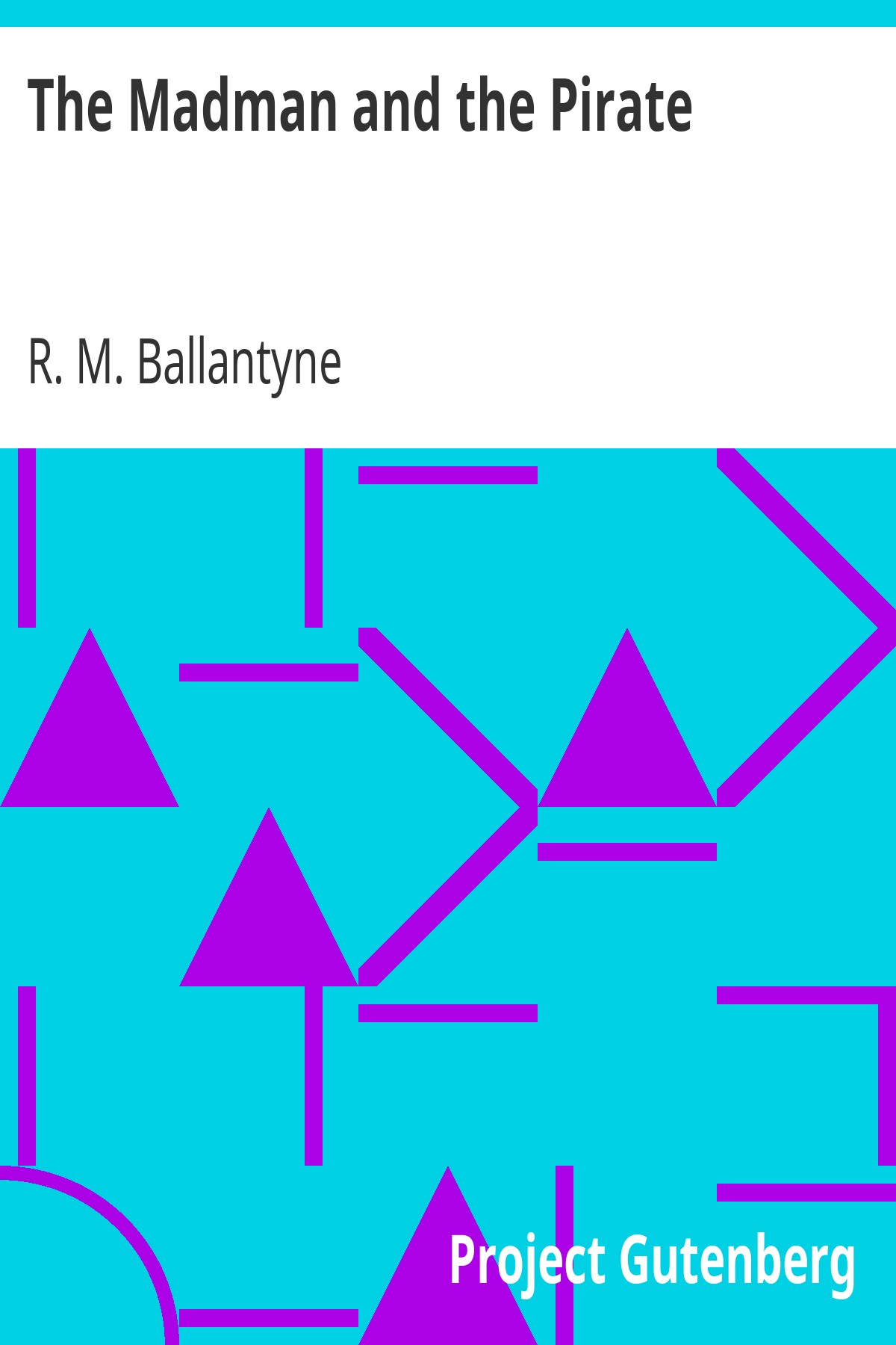 R. M. Ballantyne The Madman and the Pirate