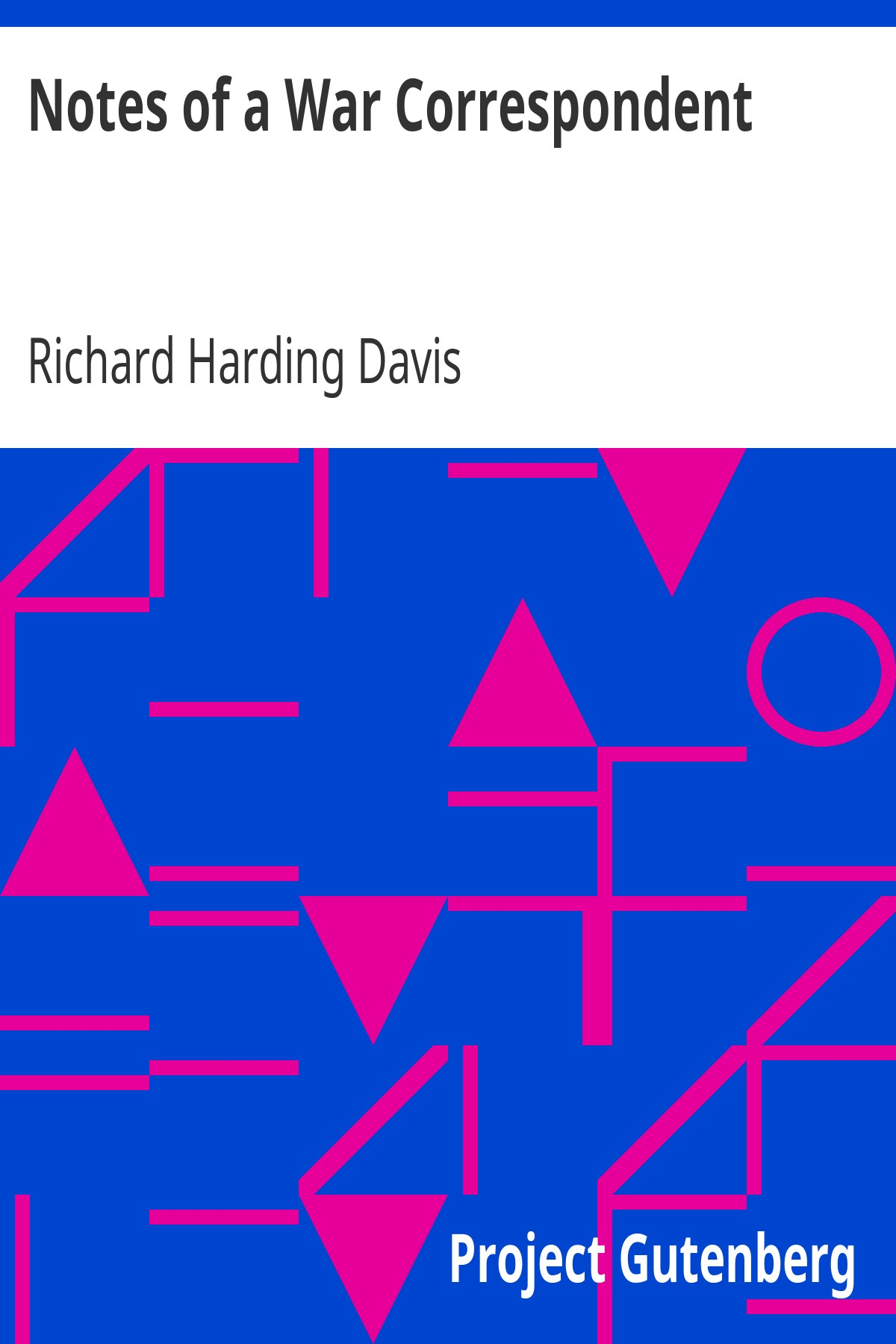 Richard Harding Davis Notes of a War Correspondent