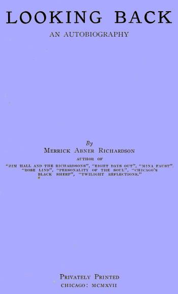 Merrick Abner Richardson Looking Back: An Autobiography