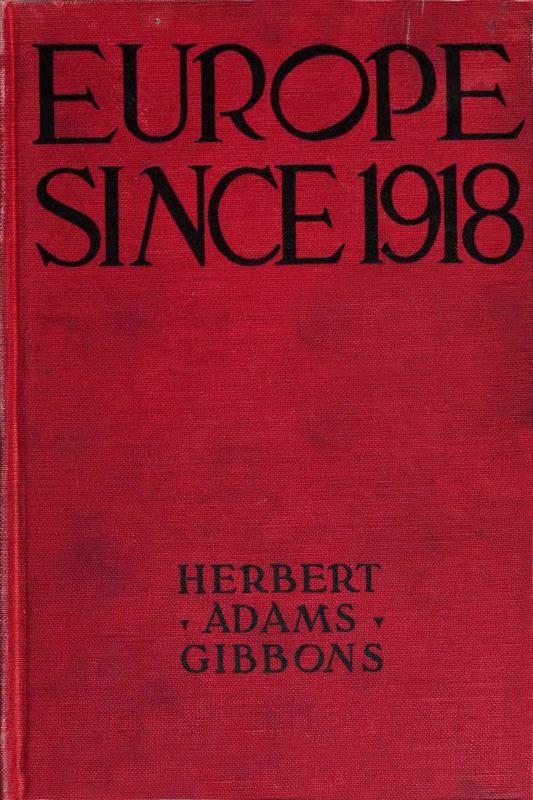 Herbert Adams Gibbons Europe Since 1918