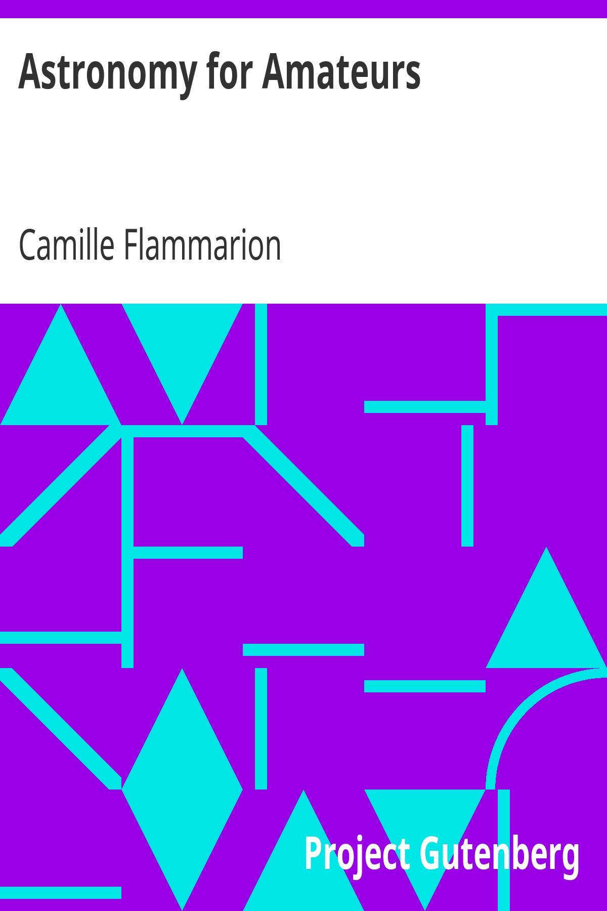 Каміль Фламмаріон Astronomy for Amateurs