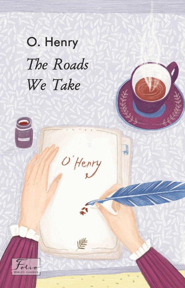 O. Henry The Roads We Take