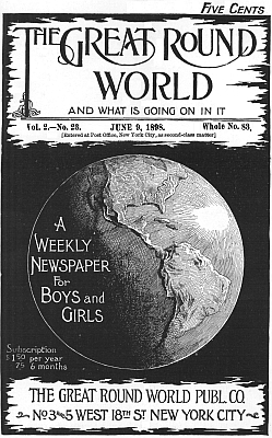 Various The Great Round World and What Is Going On In It, Vol. 2, No. 23, June 9, 1898 A Weekly Magazine for Boys and Girls