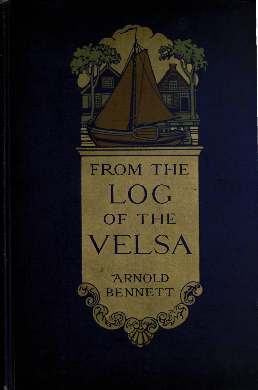 Arnold Bennett From the Log of the Velsa
