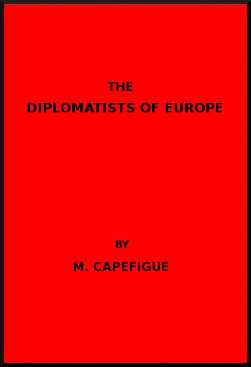 Jean Baptiste Honoré Raymond The Diplomatists of Europe