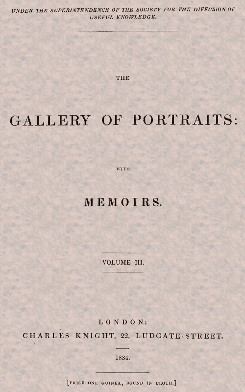 Arthur Thomas Malkin The Gallery of Portraits: with Memoirs. Volume 3 (of 7)