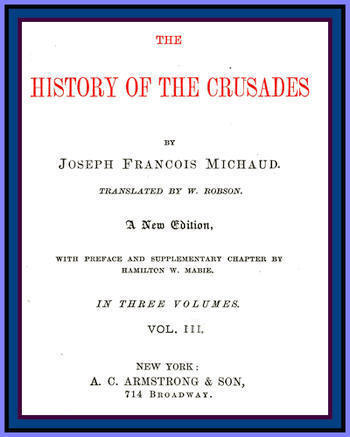 Joseph Fr. Michaud The History of the Crusades (vol. 3 of 3)