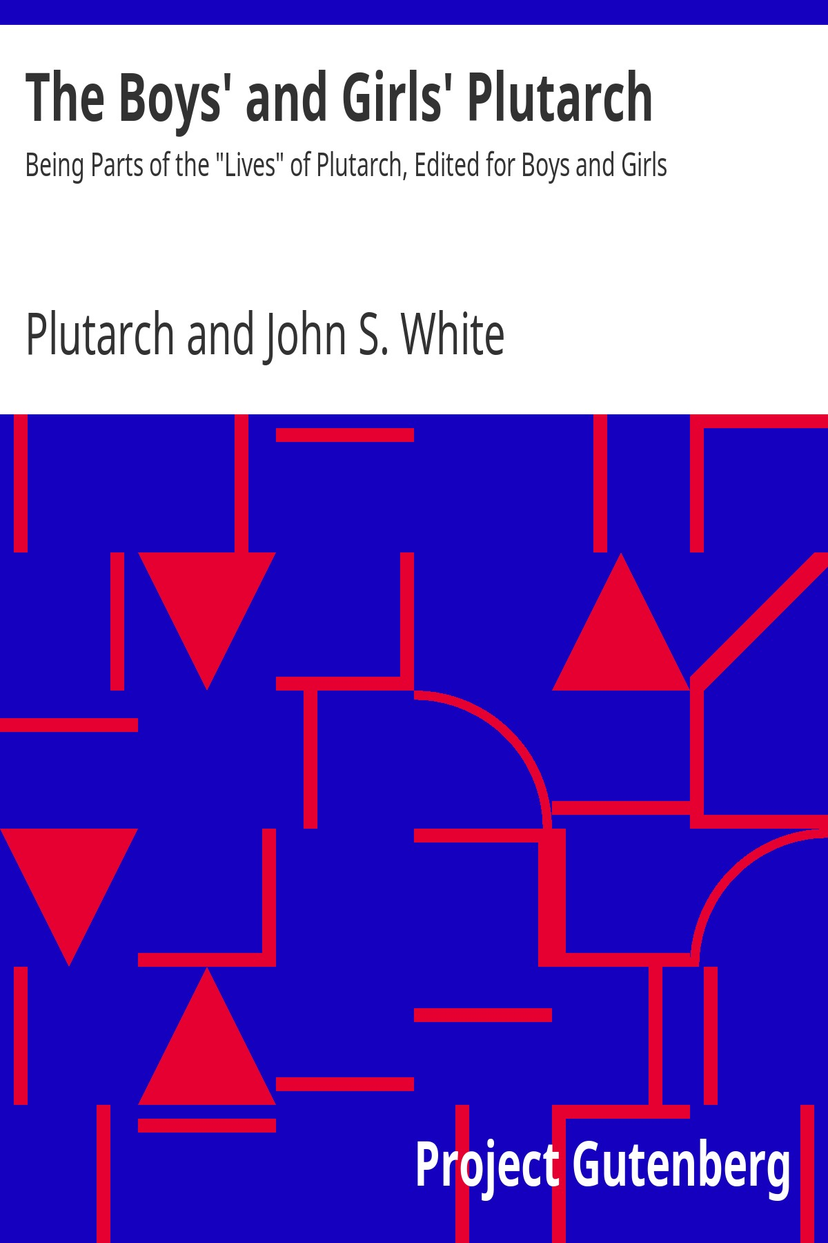 Plutarch The Boys' and Girls' Plutarch Being Parts of the