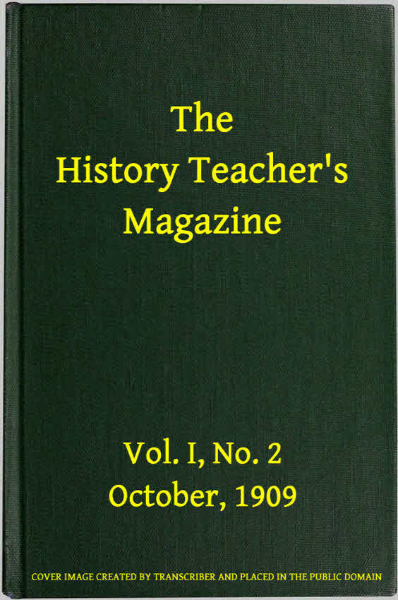Various The History Teacher's Magazine, Vol. I, No. 2, October, 1909