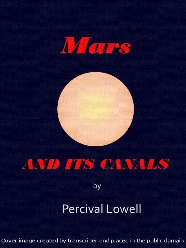 Персіваль Лоуелл Mars and Its Canals