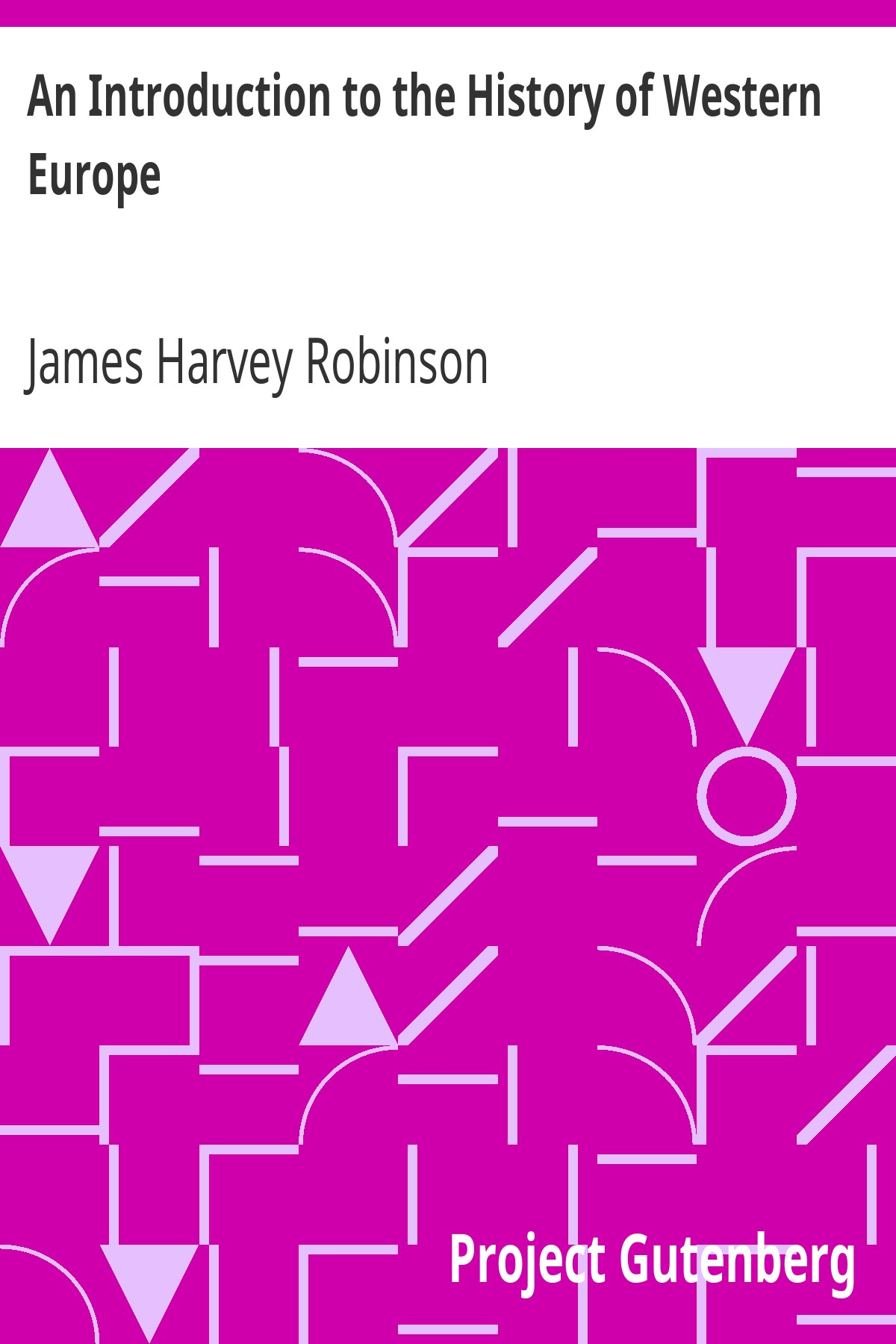 James Harvey Robinson An Introduction to the History of Western Europe