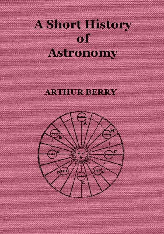 Артур Беррі A Short History of Astronomy