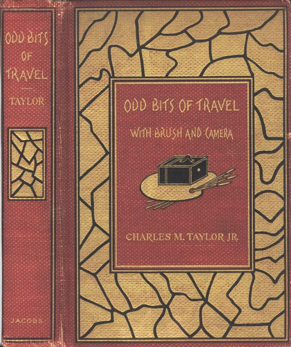 Charles Maus Taylor Odd Bits of Travel with Brush and Camera