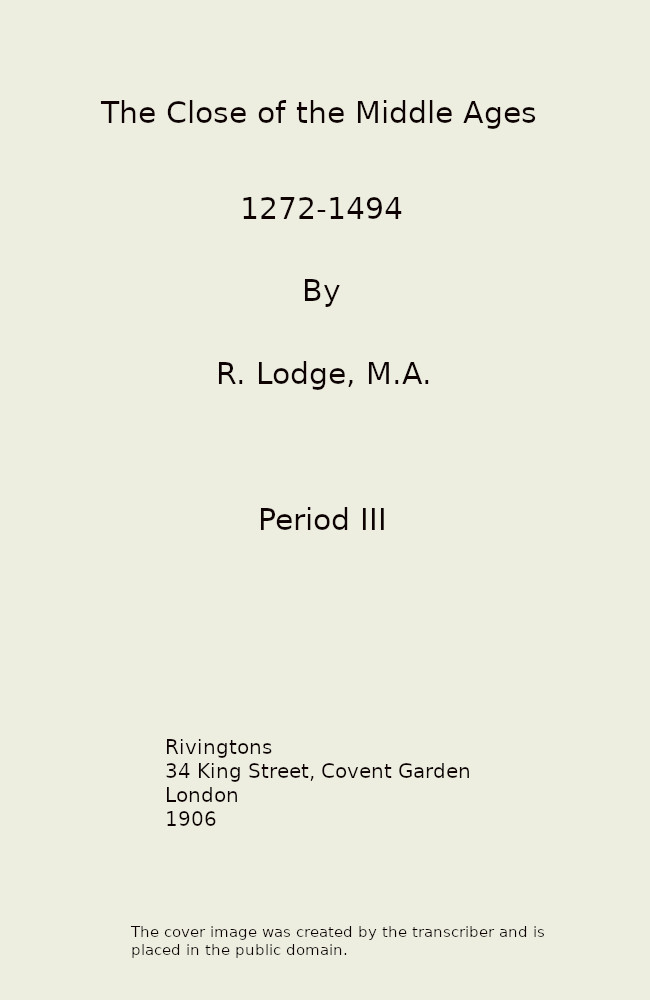 Sir Richard Lodge The Close of the Middle Ages, 1272-1494, 3rd Ed.