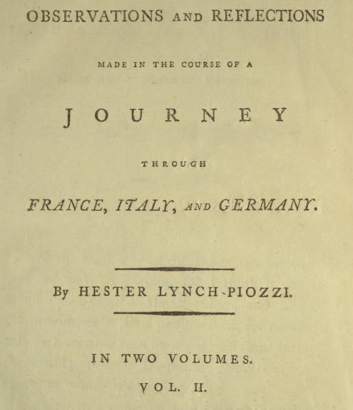 Hester Lynch Piozzi Observations and Reflections Made in the Course of a Journey through France, Italy, and Germany, Vol. 2 (of 2)