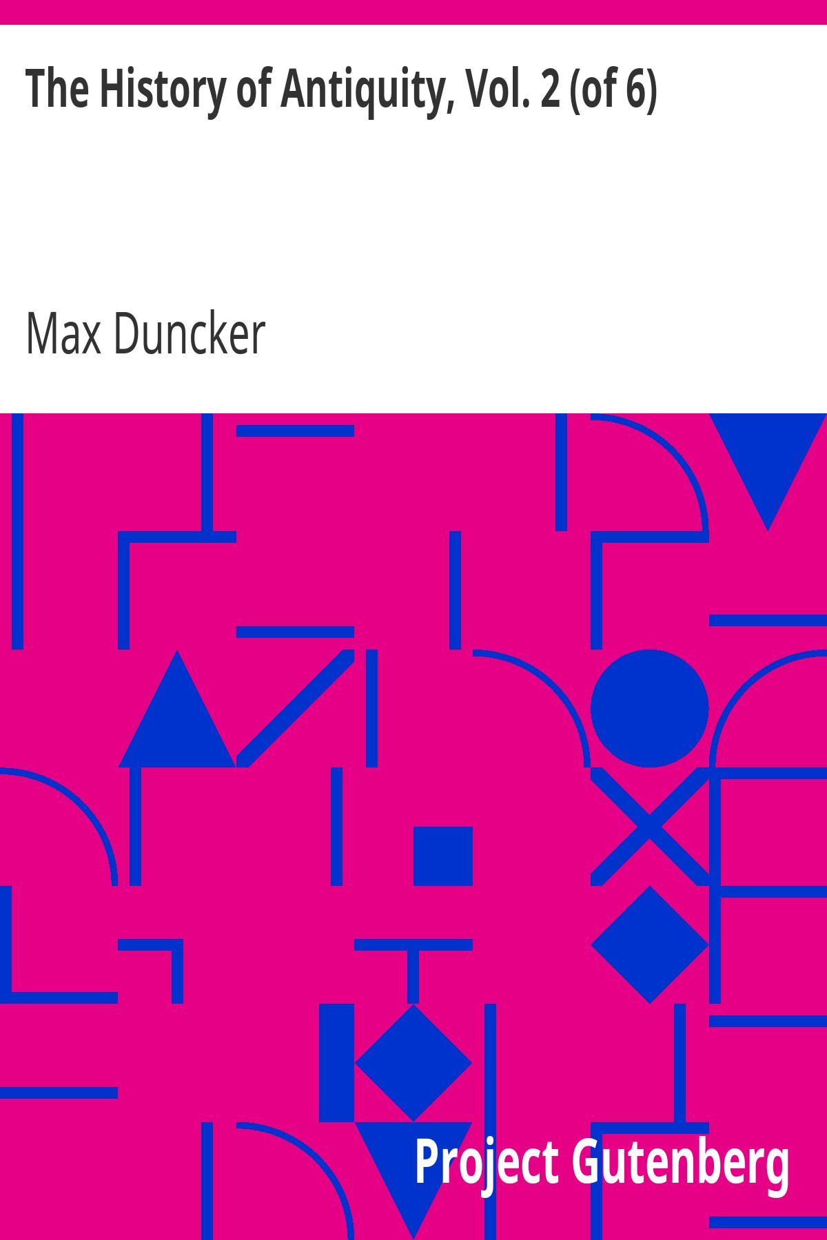 Max Duncker The History of Antiquity, Vol. 2 (of 6)