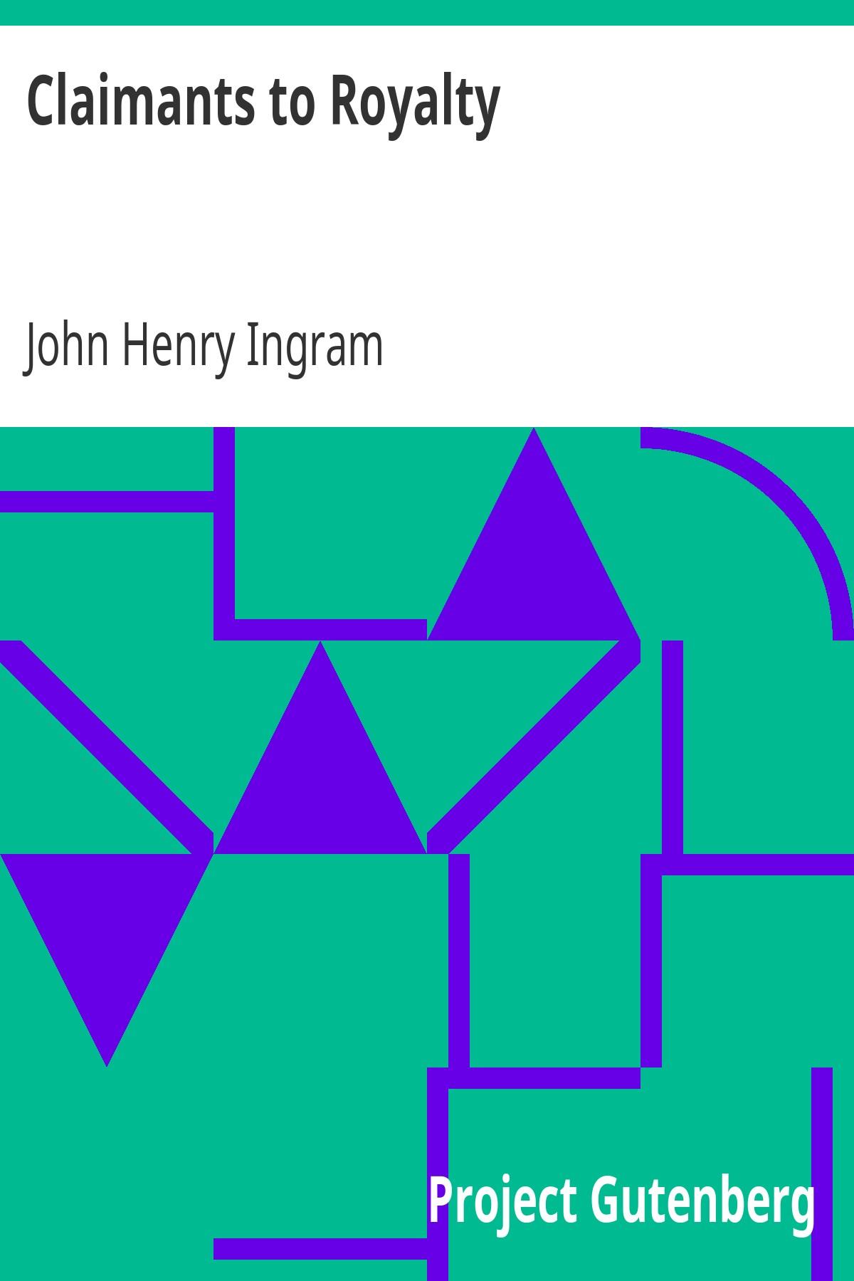 John Henry Ingram Claimants to Royalty