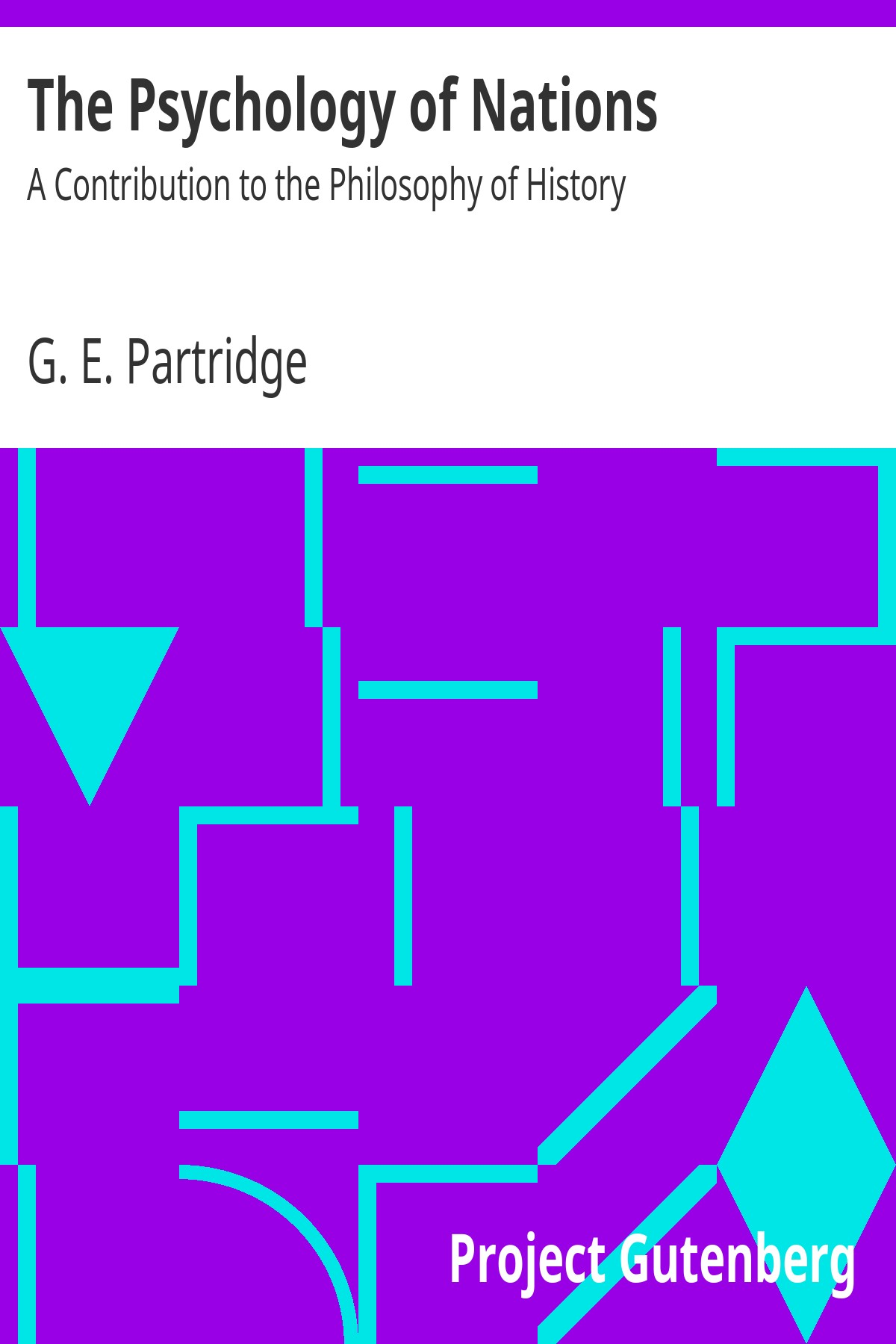 George Everett Partridge The Psychology of Nations A Contribution to the Philosophy of History