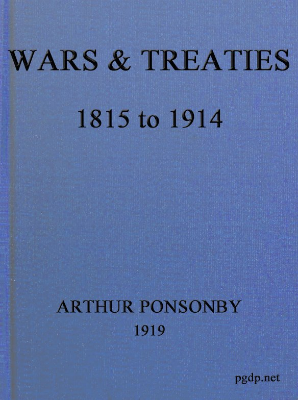 Baron Arthur Ponsonby Wars & Treaties, 1815 to 1914