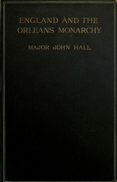 John Hall England and the Orléans Monarchy