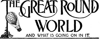 Various The Great Round World And What Is Going On In It, Vol. 1, No. 22, April 8, 1897 A Weekly Magazine for Boys and Girls