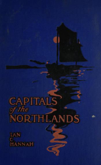 Ian C. Hannah Capitals of the Northlands: Tales of Ten Cities