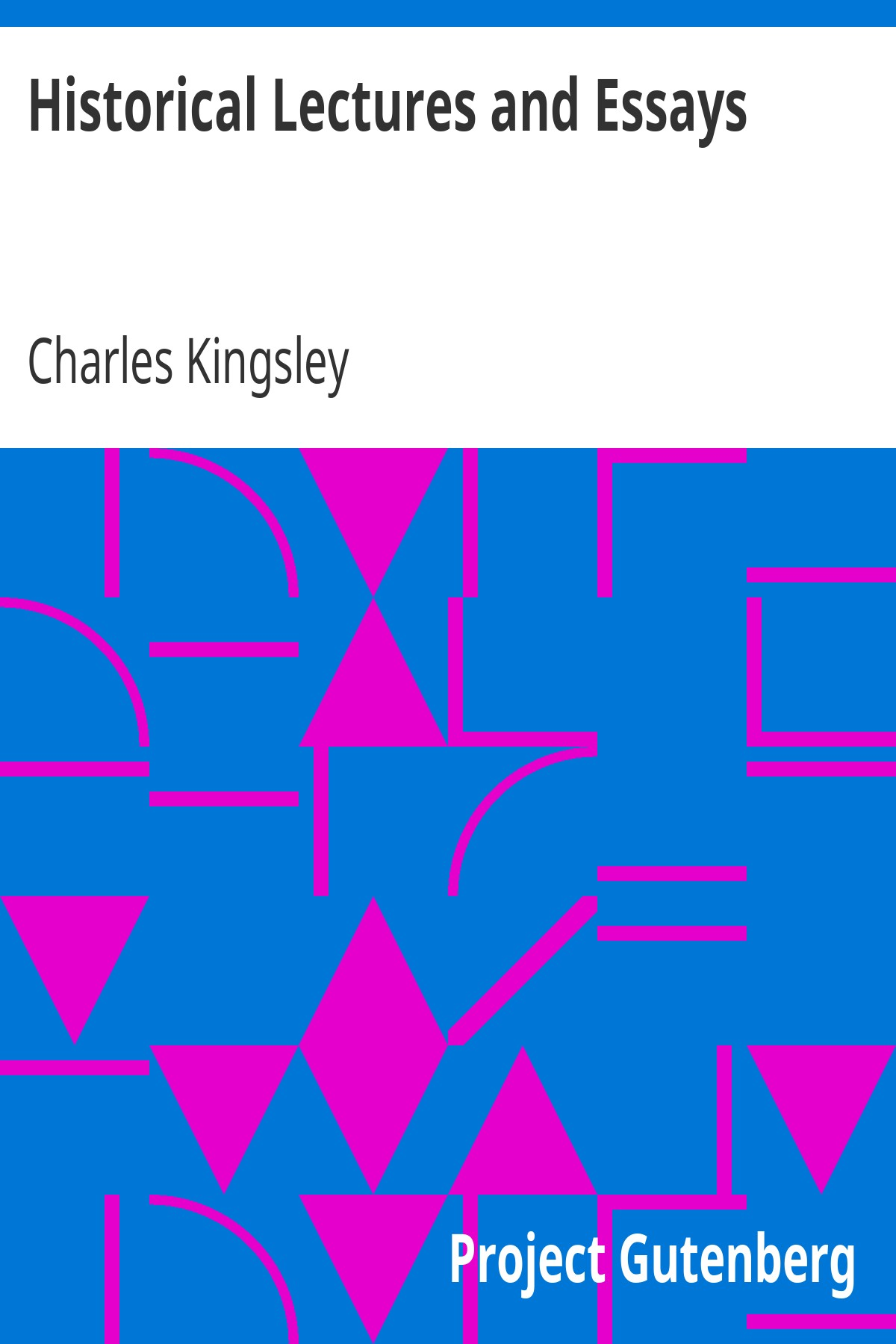 Charles Kingsley Historical Lectures and Essays