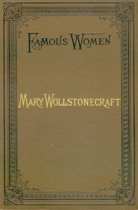 Elizabeth Robins Pennell Mary Wollstonecraft