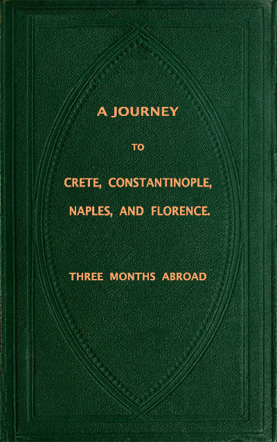 Annie Vivanti A Journey to Crete, Costantinople, Naples and Florence: Three Months Abroad