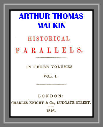 Arthur Thomas Malkin Historical Parallels, vol. 1 (of 3)