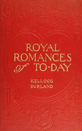 Kellogg Durland Royal Romances of To-day